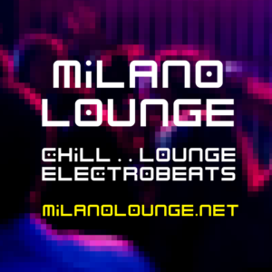 Milano Lounge, Chillout, Lounge, Electro Beats
