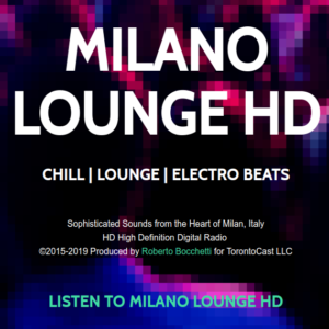 Discover Milano Lounge Radio HD - High Definition Digital Radio